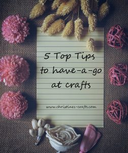 5 tips for having a go at crafts